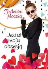 Okładka książki Jesteś moją obsesją Federico Moccia