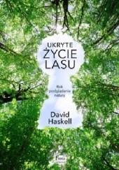 Okładka książki Ukryte życie lasu. Rok podglądania natury