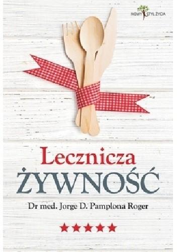 Okładka książki Lecznicza żywność Roger Jorge D. Pamplona