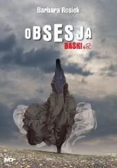 Okładka książki Obsesja Baśki eR. Barbara Rosiek