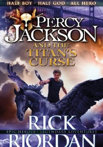 Okładka książki Percy Jackson and the Titan's Curse Rick Riordan