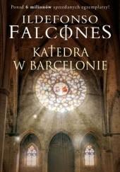 Okładka książki Katedra w Barcelonie Ildefonso Falcones