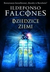 Okładka książki Dziedzice ziemi Ildefonso Falcones