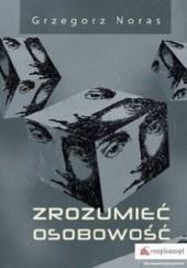 Okładka książki Zrozumieć osobowość Grzegorz Noras