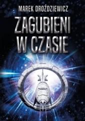 Okładka książki Zagubieni w czasie Marek Droździewicz