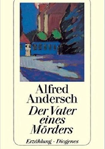 Okładka książki Der Vater eines Mörders. Erzählung. Alfred Andersch