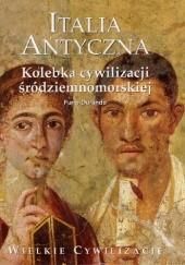Okładka książki Italia Antyczna. Kolebka cywilizacji śródziemnomorskiej Furio Durando