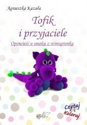 Okładka książki Tofik i przyjaciele Agnieszka Kazała