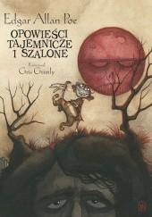 Okładka książki Opowieści tajemnicze i szalone Edgar Allan Poe,Gris Grimly