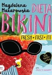 Okładka książki Dieta bikini. Fresh fast, fit Magdalena Makarowska