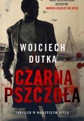 Okładka książki Czarna pszczoła Wojciech Dutka