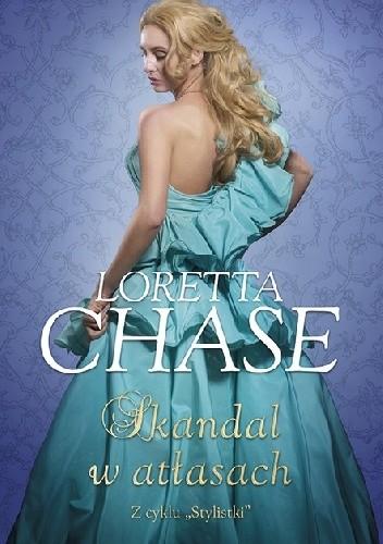 Okładka książki Skandal w atłasach Loretta Chase
