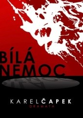 Okładka książki Bílá nemoc Karel Čapek
