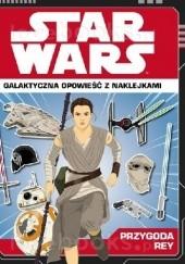 Okładka książki STAR WARS. Galaktyczna opowieść z naklejkami. Przygoda Rey. Emily Stead