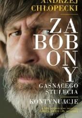 Okładka książki Zabobony gasnącego stulecia. Kontynuacje Andrzej Chłopecki