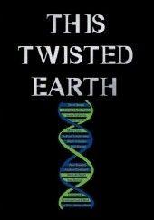 Okładka książki This Twisted Earth Adrian Tchaikovsky,Jess Nevins,Piotr Świetlik,Dion Winton-Polak,Mike Chinn,Phil Sloman