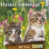 Okładka książki Dzieci zwierząt. Poznajemy zwierzęta Rafał Wejner