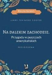 Okładka książki Na dalekim zachodzie. Przygody w puszczach amerykańskich James Fenimore Cooper