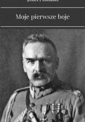 Okładka książki Moje pierwsze boje Józef Piłsudski