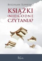 Okładka książki Książki (nie)godne czytania? Bogusław Śliwerski