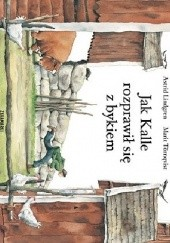 Okładka książki Jak Kalle rozprawił się z bykiem Astrid Lindgren,Marit Törnqvist