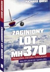 Okładka książki Zaginiony lot MH370. Prawdziwa historia poszukiwań malezyjskiego samolotu Richard Quest