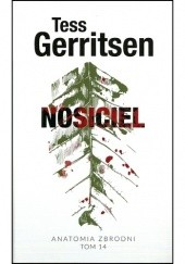 Okładka książki Nosiciel Tess Gerritsen