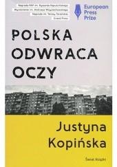 Okładka książki Polska odwraca oczy Justyna Kopińska