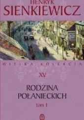 Okładka książki Rodzina Połanieckich T 1 Henryk Sienkiewicz