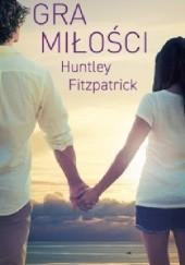 Okładka książki Gra miłości Huntley Fitzpatrick