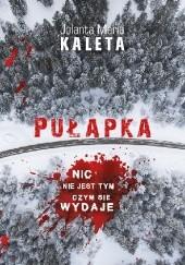 Okładka książki Pułapka Jolanta Maria Kaleta