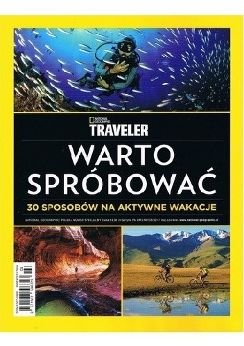 Okładka książki National Geographic Traveler. Warto spróbować. 30 sposobów na aktywne wakacje Redakcja magazynu National Geographic