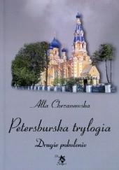 Okładka książki Petersburska trylogia. Drugie pokolenie Alla Alicja Chrzanowska