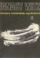 Okładka książki Obszary malarskiej wyobraźni Ignacy Witz