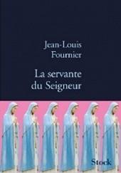 Okładka książki La servante du Seigneur Jean-Louis Fournier