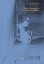 Okładka książki Rzeczy nieważne, wydarzenia błahe Jacek Rykała