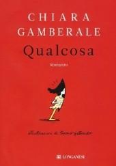 Okładka książki Qualcosa Chiara Gamberale