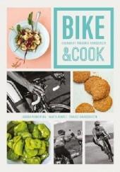 Okładka książki Bike&Cook. Kulinarny poradnik rowerzysty Jagoda Podkowska,Marta Kekusz,Tomasz Kołodziejczyk