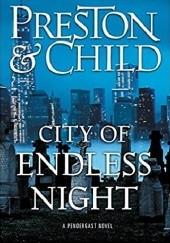 Okładka książki City of Endless Night Douglas Preston,Lincoln Child