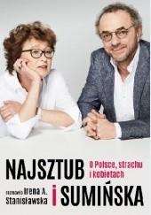 Okładka książki Najsztub i Sumińska. O Polsce, strachu i kobietach Dorota Sumińska,Irena A. Stanisławska,Piotr Najsztub
