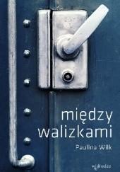 Okładka książki Między walizkami Paulina Wilk