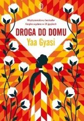 Okładka książki Droga do domu Yaa Gyasi