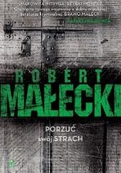 Okładka książki Porzuć swój strach Robert Małecki