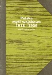 Okładka książki Polska myśl wojskowa 1919 - 1939. Wybór dokumentów Lech Wyszczelski