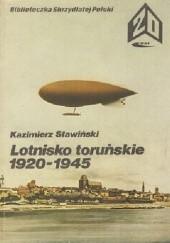Okładka książki Lotnisko toruńskie 1920-1945 Kazimierz Sławiński