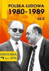 Okładka książki Polska Ludowa 1980–1989. Cz. 2 Paweł Dybicz