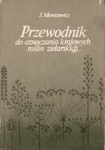 Okładka książki Przewodnik do oznaczania krajowych roślin zielarskich