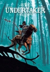 Okładka książki Undertaker - 3 - Ogr z Sutter Camp Xavier Dorison,Ralph Meyer