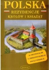 Okładka książki Polska. Rezydencje królów i książąt