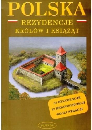 Okładka książki Polska. Rezydencje królów i książąt Marek Borucki
